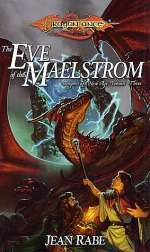 The Eve of the Maelstrom (Dragonlance: Dragons of a New Age #3)