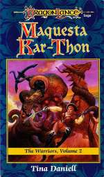 Maquesta Kar-Thon (Dragonlance: The Warriors #2)