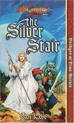 The Silver Stair (Dragonlance: Bridges of Time #3)