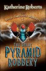 The Great Pyramid Robbery (The Seven Fabulous Wonders, #1)
