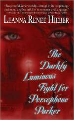 The Darkly Luminous Fight for Persephone Parker (Strangely Beautiful, #2)
