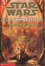 The Captive Temple (Star Wars: Jedi Apprentice, #7)