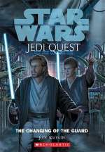 The Changing of the Guard (Star Wars: Jedi Quest #8)
