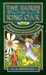 The Fairies of King Oak: For Children of All Ages Who Believe in Fairies