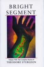 Bright Segment (The Complete Stories of Theodore Sturgeon, #8)