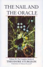 The Nail and the Oracle (The Complete Stories of Theodore Sturgeon, #11)