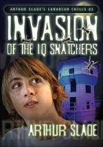 Invasion of the IQ Snatchers (Canadian Chills, #3)