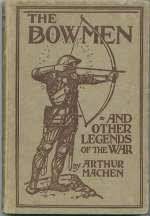 The Angels of Mons: The Bowmen and Other Legends of the War