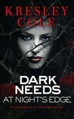 Dark Needs at Night's Edge (The Immortals After Dark #4)