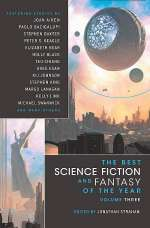 The Best Science Fiction and Fantasy of the Year: Volume Three (The Best Science Fiction and Fantasy of the Year, #3)