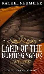 The Land of Burning Sands (The Griffin Mage, #2)