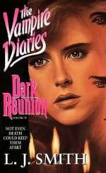 Dark Reunion (The Vampire Diaries #4)