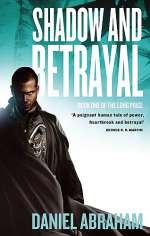 Shadow and Betrayal (The Long Price (omnibus editions), #1)