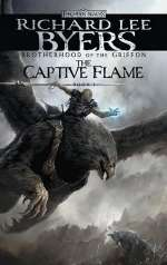 The Captive Flame (Forgotten Realms: Brotherhood of the Griffon, #1)