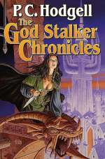 The God Stalker Chronicles (Chronicles of the Kencyrath (omnibus editions), #1)