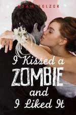 I Kissed a Zombie and I Liked It