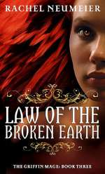 Law of the Broken Earth (The Griffin Mage, #3)