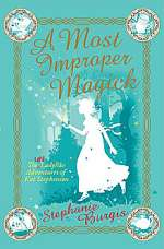 A Most Improper Magick (The Unladylike Adventures of Kat Stephenson, #1)