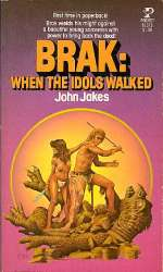 Brak: When the Idols Walked (Brak the Barbarian, #4)