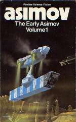 The Early Asimov: Volume 1