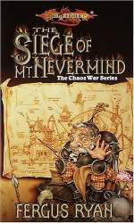 The Siege of Mt. Nevermind (Dragonlance: The Chaos War Series, #5)