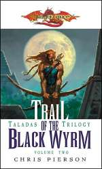 Trail of the Black Wyrm (Dragonlance: The Taladas Chronicles, #2)