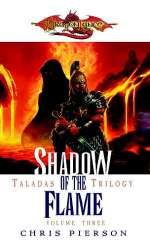 Shadow of the Flame (Dragonlance: The Taladas Chronicles #3)