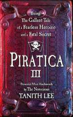 Piratica III - Being: The Gallant Tale of a Fearless Heroine and a Fatal Secret (Piratica, #3)