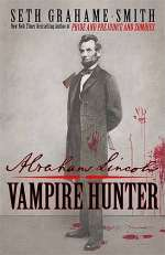 Abraham Lincoln: Vampire Hunter (Abraham Lincoln: Vampire Hunter, #1)