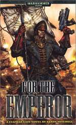 For the Emperor (Warhammer 40,000: Ciaphas Cain, #1)