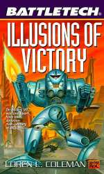 Illusions of Victory (BattleTech #47)