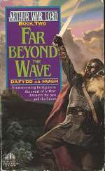 Far Beyond the Wave (Arthur War Lord, #2)