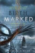 Birthmarked (The Birthmarked Trilogy, #1)