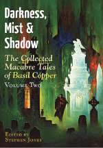 Darkness, Mist & Shadow - The Collected Macabre Tales of Basil Copper: Volume 2