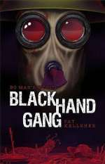Black Hand Gang (No Man's World, #1)