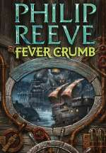 Fever Crumb (The Hungry City Chronicles #5)