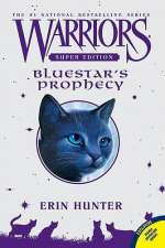 Bluestar's Prophecy (Warriors: Super Edition, #2)
