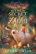 The Secret Zoo (The Secret Zoo, #1)