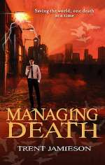 Managing Death (Steven de Selby / Death Works, #2)