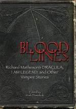 Bloodlines: Richard Matheson's Dracula, I Am Legend, and Other Vampire Stories