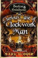 Burton & Swinburne in The Curious Case of the Clockwork Man (Burton & Swinburne, #2)