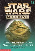The Search for Grubba the Hutt (Star Wars: Missions, #6)