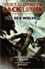 The Sea Wolves (The Secret Journeys of Jack London, #2)