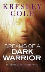 Dreams of a Dark Warrior (The Immortals After Dark #9)