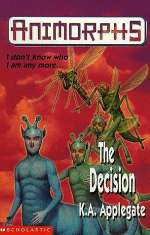 The Decision (Animorphs, #18)