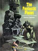 The Fantastic Planet: A World of Magic and Mystery (Galactic Encounters, #3)