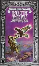 Track of the White Wolf (Chronicles of the Cheysuli #4)