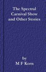 The Spectral Carnival Show and Other Stories