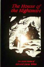 The House of The Nightmare: The Horror Fiction of Edward Lucas White
