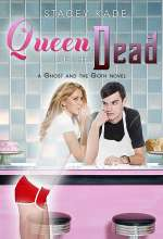 Queen of the Dead (Ghost and the Goth, #2)
